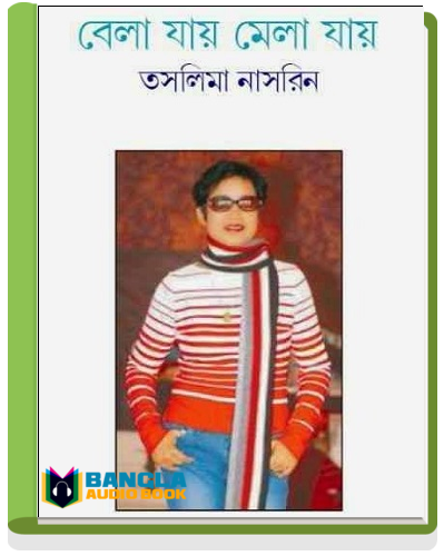 Bela Jay Mela Jay by Taslima Nasrin
