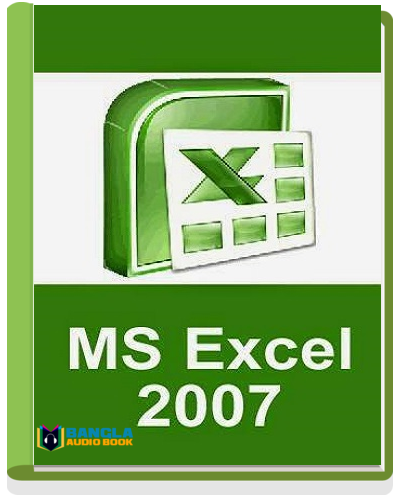 MS Excel 2007 Bangla tutorial Book By Mainuk Haq Hira